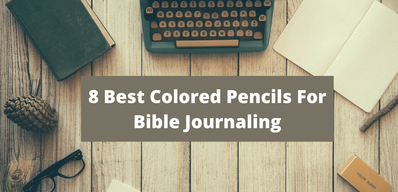 Best Colored Pencils For Bible Journaling