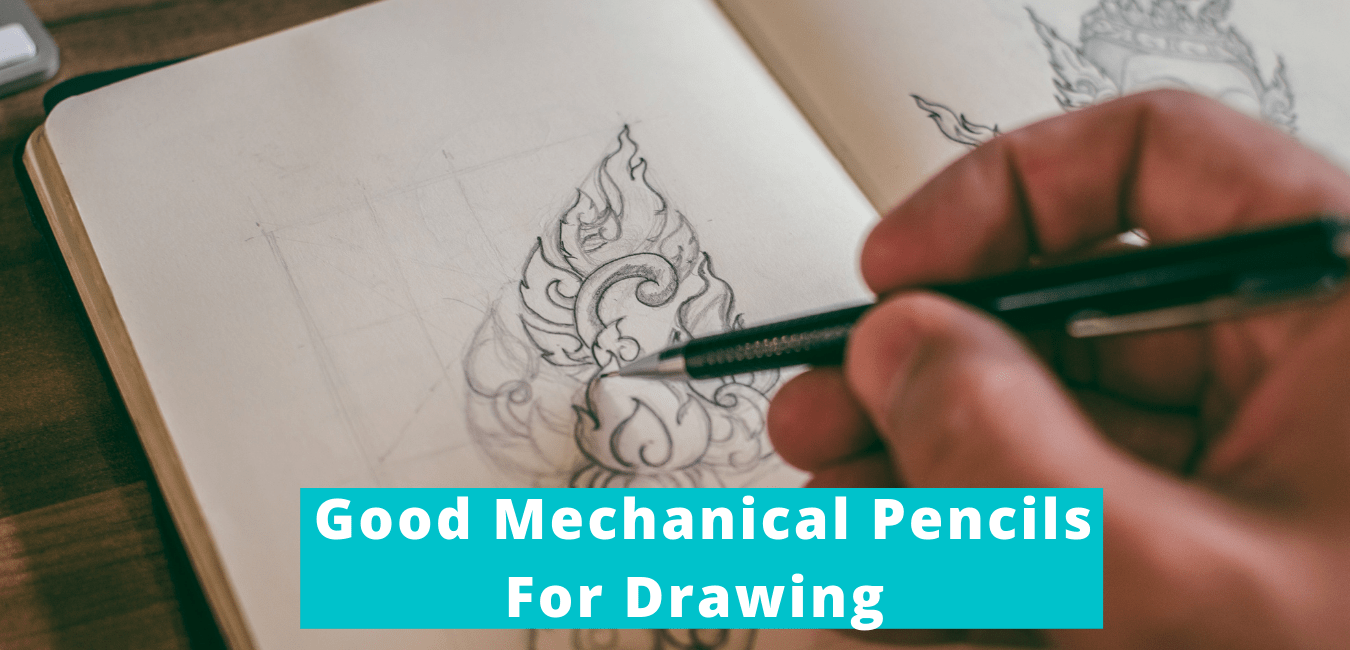 Good Mechanical Pencils For Drawing
