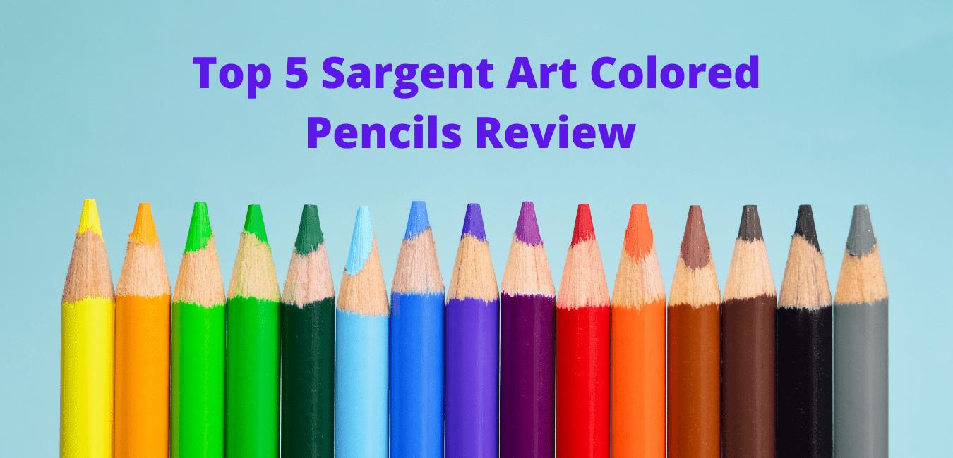 Sargent Art Colored Pencils Review
