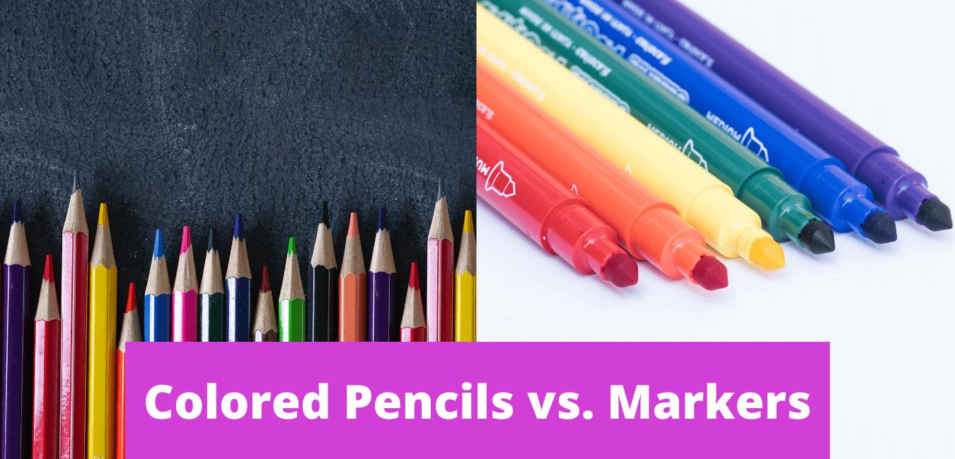 Colored Pencils vs. Markers